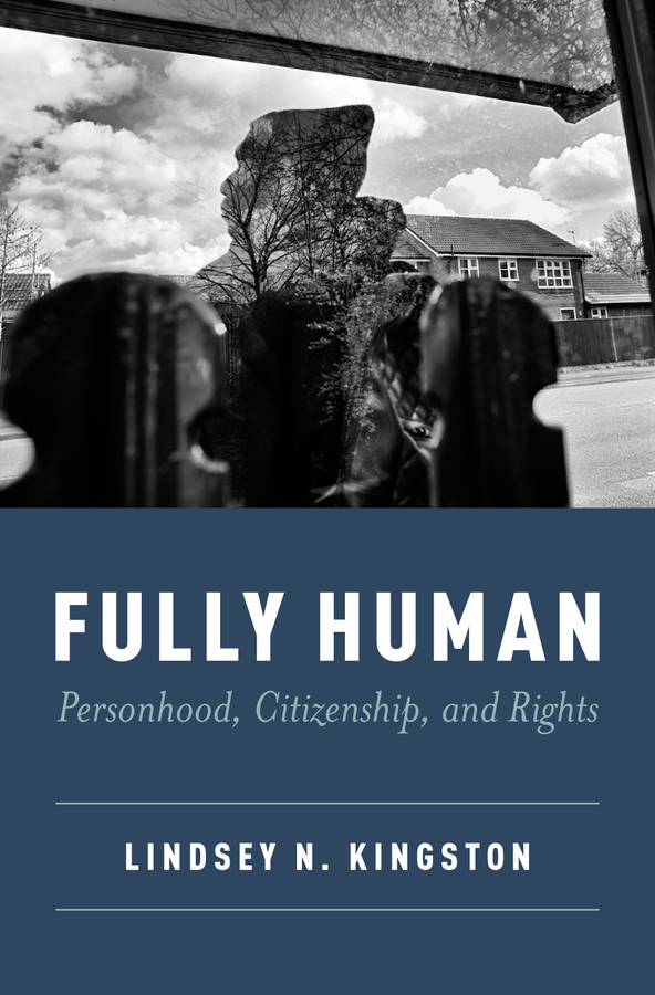 cover image of the book, fully human: personhood, citizenship and rights. Shadow of a person in front of a window, seen from the inside.